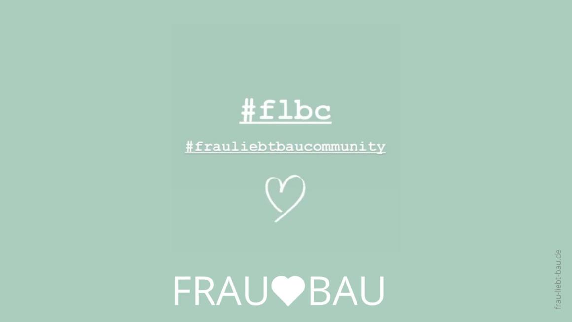 Neues von der Frau-liebt-Bau-Community auf Instagram